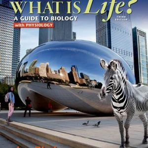 Test Bank for What is Life? A Guide to Biology with Physiology