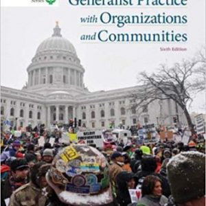Solution Manual for Brooks/Cole Empowerment Series: Generalist Practice with Organizations and Communities 6E Kirst-Ashman