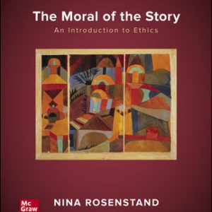 Test Bank for The Moral of the Story: An Introduction to Ethics 9E Rosenstand
