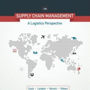 Test Bank for Supply Chain Management: A Logistics Perspective 10E Coyle