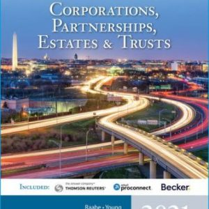 Solution Manual for South-Western Federal Taxation 2021: Corporations, Partnerships, Estates and Trusts 44E Raabe