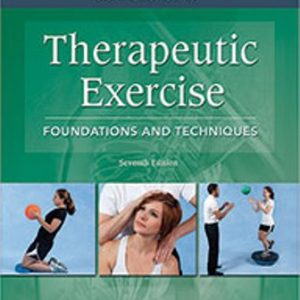 Test Bank for Therapeutic Exercise: Foundations and Techniques 7E Kisner