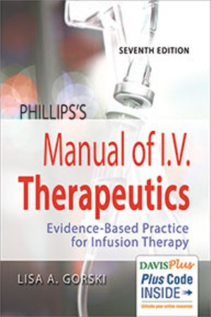 Test Bank for Phillips's Manual of I.V. Therapeutics: Evidence-Based Practice for Infusion Therapy 7E Gorski