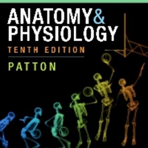 Test Bank for Anatomy and Physiology 10E Patton