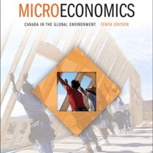 Test Bank for Microeconomics: Canada in the Global Environment 10E Parkin