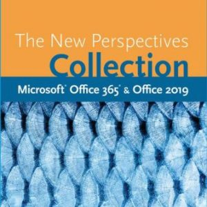 Solution Manual for The New Perspectives Collection, Microsoft Office 365 & Office 2019 1E Carey