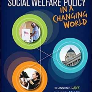 Test Bank for Social Welfare Policy in a Changing World 1E Lane