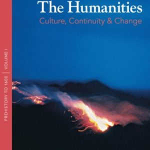 Solution Manual for The Humanities: Culture, Continuity, and Change Volume 1 4E Sayre