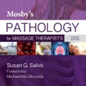 Test Bank for Mosby's Pathology for Massage Therapists 4E Salvo