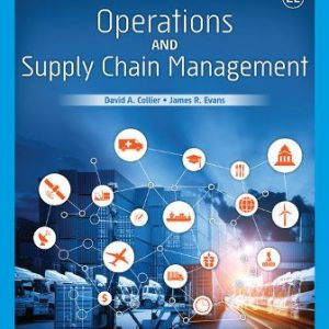 Solution Manual for Operations and Supply Chain Management 2E Collier