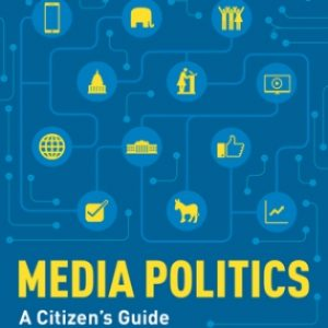 Test Bank for Media Politics: A Citizen's Guide 4E Iyengar