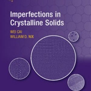 Solution Manual for Imperfections in Crystalline Solids 1E Cai