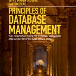 Solution Manual for Principles of Database Management The Practical Guide to Storing, Managing and Analyzing Big and Small Data 1E Lemahieu