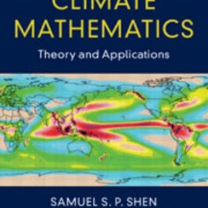 Solution Manual for Climate Mathematics Theory and Applications 1E Shen