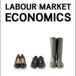 Test Bank for Labour Market Economics 8E Benjamin