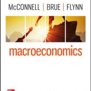 Solution Manual for Macroeconomics 22E McConnell