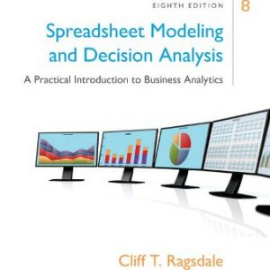 Test Bank for Spreadsheet Modeling and Decision Analysis 8E Ragsdale