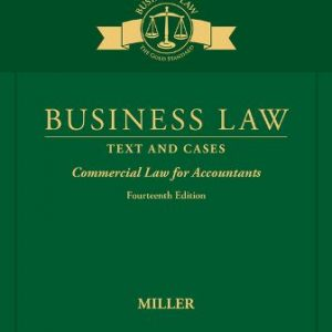 Solution Manual for Business Law: Text & Cases - Commercial Law for Accountants 14E Miller