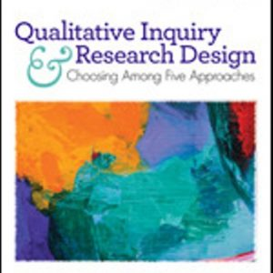 Test Bank for Qualitative Inquiry and Research Design Choosing Among Five Approaches 4E Creswell