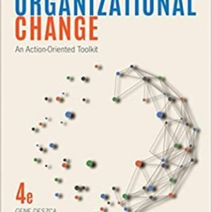 Test Bank for Organizational Change An Action-Oriented Toolkit 4E Deszca