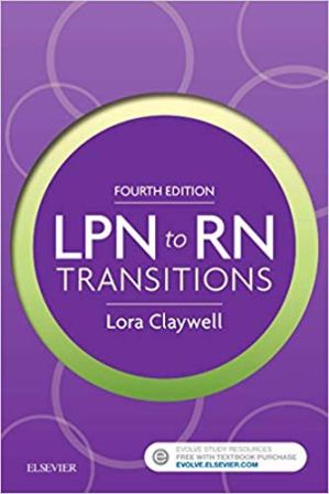 Test Bank for LPN to RN Transitions 4E Claywell
