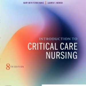 Test Bank for Introduction to Critical Care Nursing 8E Sole