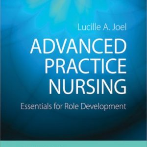 Test Bank for Advanced Practice Nursing: Essentials for Role Development 4E Joel
