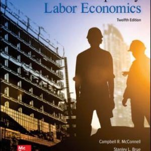 Test Bank for Contemporary Labor Economics, 12E McConnell