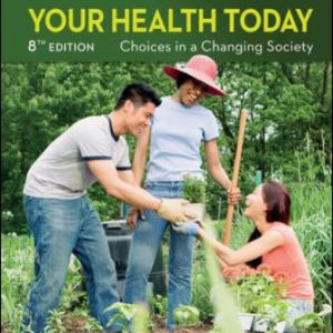 Test Bank for Your Health Today: Choices in a Changing Society, 8E Teague