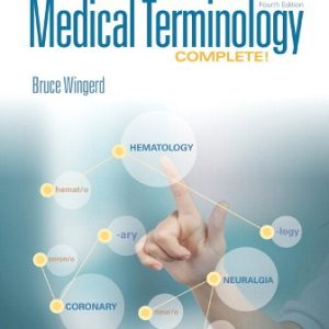 Test Bank for Medical Terminology Complete! PLUS MyLab Medical Terminology with Pearson eText, 4E Wingerd