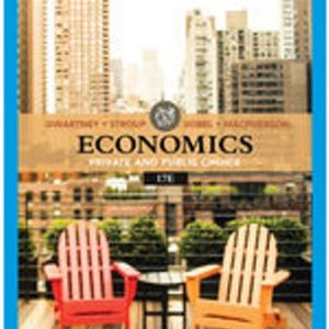 Test Bank for Economics: Private & Public Choice, 17E Gwartney