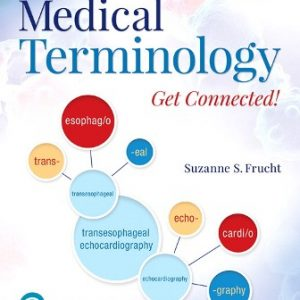 Test Bank for Medical Terminology: Get Connected! 3E Frucht