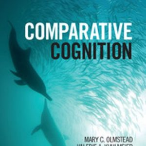 Test Bank for Comparative Cognition 1E Olmstead